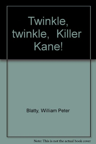 Book cover from Twinkle, twinkle, Killer Kane! by William Peter Blatty