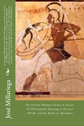 Descargar Libro Los Las Olimpiadas Antiguas En Grecia, La Carrera De Filípides En El Año 490 A.c. Y La Batalla De Marathon José Millariega