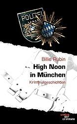 High Noon in München: und andere Kurzkrimis