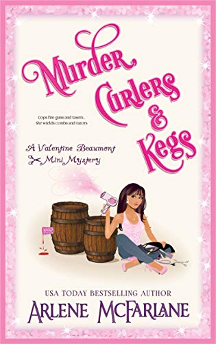 4 Inch Cream - Murder, Curlers, and Kegs: A Valentine Beaumont Mini Mystery (The Murder, Curlers Series Book 4)