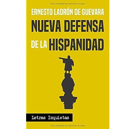 Nueva defensa de la Hispanidad: Amazon.es: Ladrón de Guevara, Ernesto: Libros