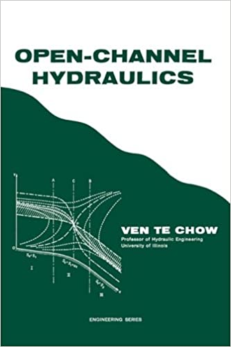 Open-Channel Hydraulics: Ven Te Chow: 9781932846188: Amazon com: Books