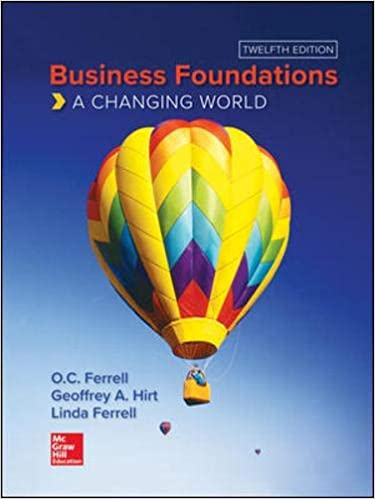 Business Foundations: A Changing World by Ferrell/Ferrell