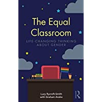 The Equal Classroom: Life-Changing Thinking About Gender