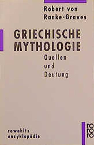 Griechische Mythologie 1: Quellen und Deutung