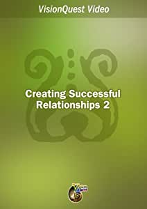 Creating Successful Relationships part 2