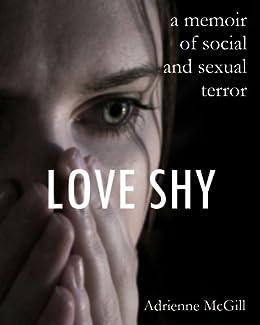 Love Shy: A Memoir of Social and Sexual Terror