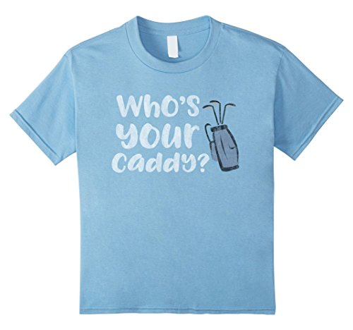 Kids Who's Your Caddy Novelty Golf T-Shirt - Distressed 6 Baby Blue