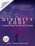 The Divinity Code to Understanding Your Dreams and