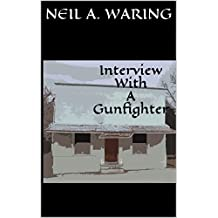 Interview With A Gunfighter
