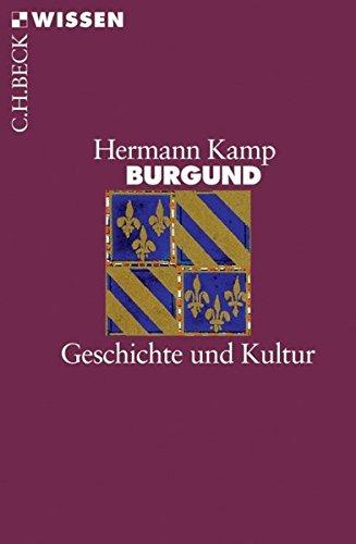 Burgund: Geschichte und Kultur