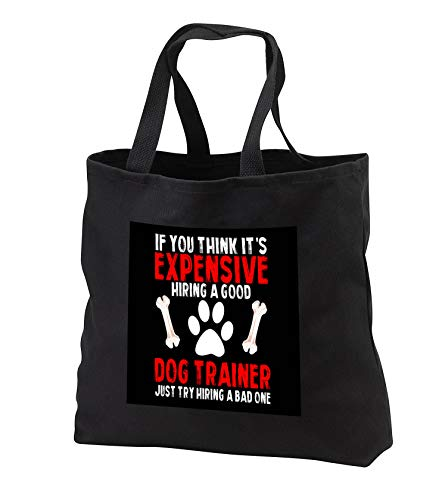 - Sven Herkenrath Animal - If you think it is Expensive Hiring a Good Dog Trainer Pet - Tote Bags - Black Tote Bag JUMBO 20w x 15h x 5d (tb_306645_3)