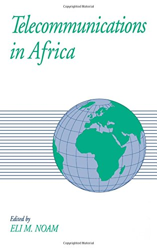 Telecommunications in Africa (GLOBAL COMMUNICATIONS SERIES OF THE COLUMBIA INSTITUTE FOR TELE-INFORMATION) by Eli M Noam