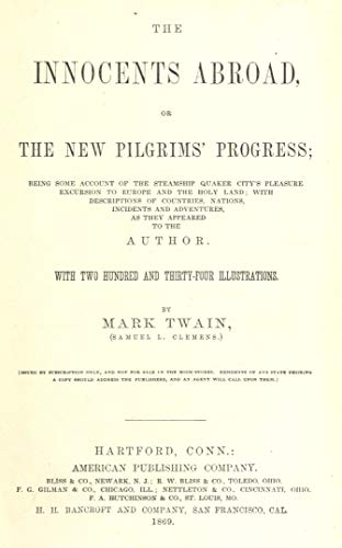 The Innocents Abroad, or The New Pilgrims' Progress: The 1869 Edition (Mark Twain Illustrated)