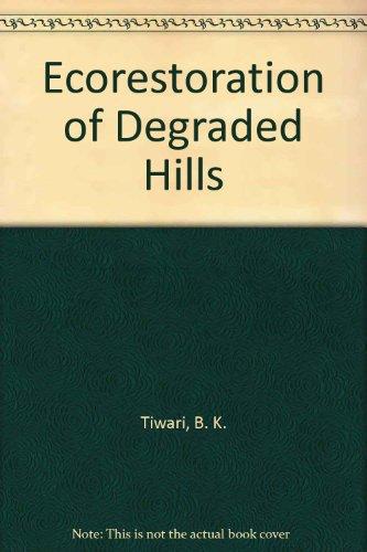 Ecorestoration of Degraded Hills