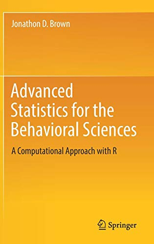 Advanced Statistics for the Behavioral Sciences: A Computational Approach with R