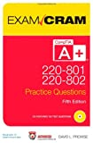 CompTIA A+ 220-801 and 220-802 Authorized Practice Questions Exam Cram, Prowse, David L., 0789749742