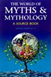 World of Myths and Mythology, Sarah Bartlett, 0713726733
