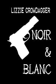 Noir & Blanc par Lizzie Crowdagger