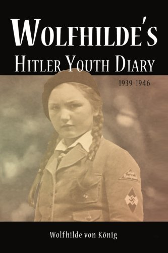 Wolfhilde's Hitler Youth Diary 1939-1946 ePub fb2 ebook