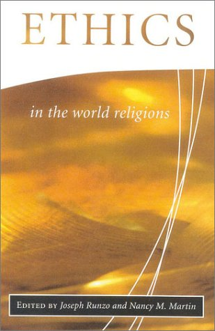 Ethics in the World Religions (Library of Global Ethics and Religion)