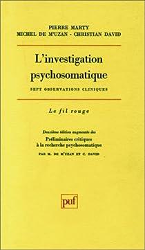 L'investigation psychosomatique par Marty