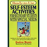 Ready-to-Use Self-Esteem Activities for Secondary Students with Special Needs, Darlene Mannix, 0876288875