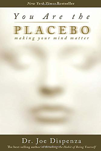 Image result for You Are the Placebo: Making Your Mind Matter