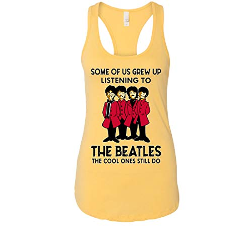 Some of Us Grew Up Listeneing to The Beatles The Cool Ones Still do Ladies Lightweight Racerback Tank Top (Banana Cream, Small) (The Beatles My Bonnie Lies Over The Ocean)