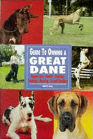 Guide To Owning A Great Dane Puppy Care Health Feeding Training