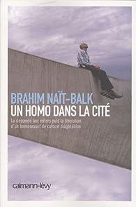 Un homo dans la cité par Brahim Naït-Balk