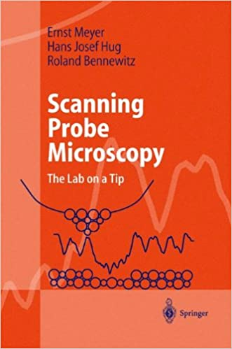 Scanning Probe Microscopy The Lab on a Tip