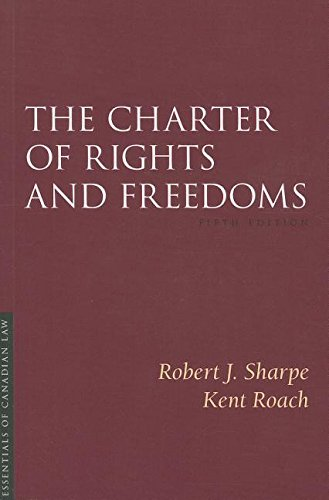 The Charter of Rights and Freedoms (Essentials of Canadian Law)