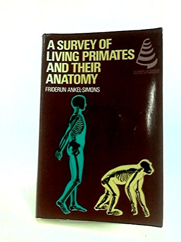 Survey of Living Primates and Their Anatomy (The Macmillan series in physical anthropology)