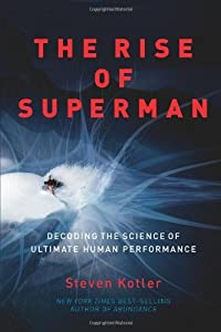 The Rise of Superman: Decoding the Science of Ultimate Human Performance from Amazon Publishing