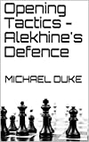 Opening Tactics - Alekhine's Defence-Michael Duke