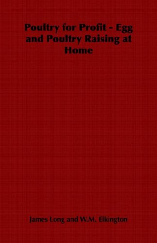 Read Online Poultry for Profit - Egg and Poultry Raising at Home PDF