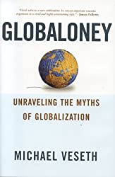 Globaloney: Unraveling the Myths of Globalization