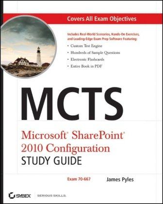 MCTS Microsoft SharePoint 2010 Configuration Study Guide: Exam 70-667 by James Pyles, Publisher : Sybex