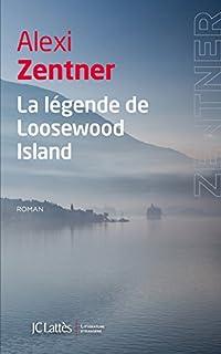 La légende de Loosewood Island : roman, Zentner, Alexi