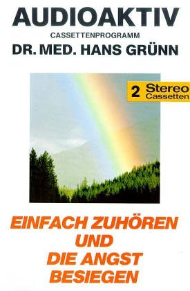 Einfach zuhören - und die Angst besiegen Hörkassette – Audiobook, 1990 Hans Grünn Lange Media 392877509X Angst / Angstbewältigung