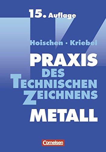 Praxis des Technischen Zeichnens Metall: Erklärungen, Übungen, Tests