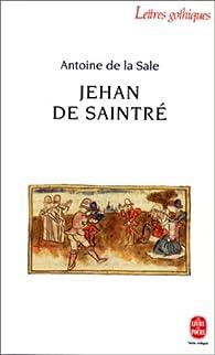 Jehan de Saintré par Antoine de La Sale