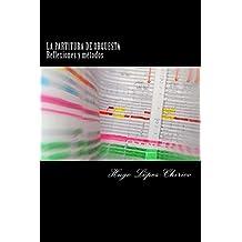 La partitura de orquesta: Reflexiones y métodos (Spanish Edition)