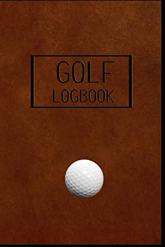 GOLF Logbook: Journal and notebook for golfers with templates for Game Scores, Performance Tracking, Golf Stat Log, Event Stats | leather design - Caddy Game