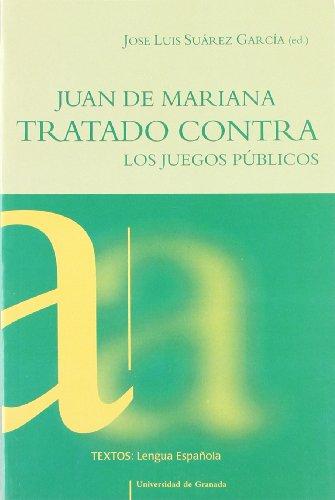 Juan de Mariana: Tratado contra los juegos públicos