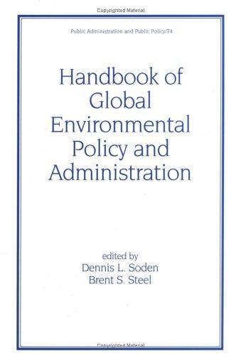 Handbook of Global Environmental Policy and Administration (Public Administration and Public Policy)