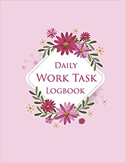 amazon com daily work task logbook daily activity log book
