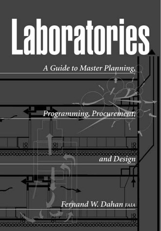 Laboratories: A Guide to Master Planning, Programming, Procurement, and Design