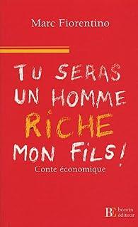 Tu seras un homme riche, mon fils par Marc Fiorentino